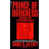 Prince of Darkness: Antichrist And New World Order ~ Grant R. Jeffrey