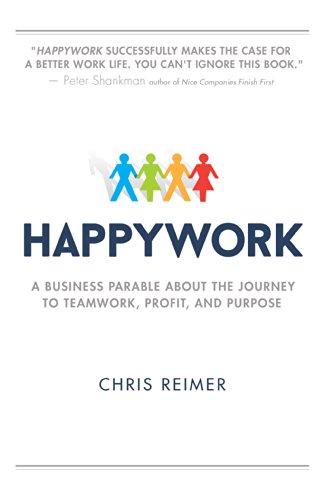 Happywork: Una negocio parábola sobre el viaje al trabajo en equipo, ganancias y propósito