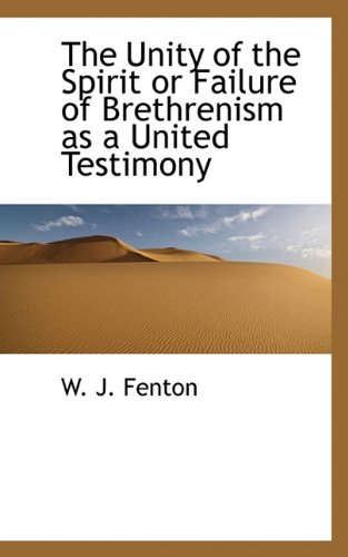 The Unity of the Spirit or Failure of Brethrenism as a United Testimony