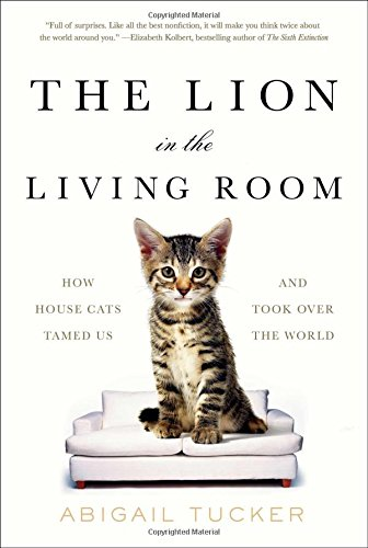 the-lion-in-the-living-room-how-house-cats-tamed-us-and-took-over-the-world
