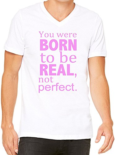 You Were Born To Be Real Not Perfect Slogan T-Shirt V-Collo Donne XX-Large