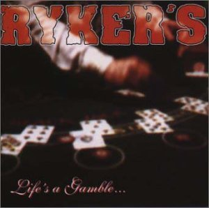 Life's a Gamble...So Is This by Ryker's (1999-06-23)