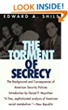 The Torment of Secrecy: The Background and Consequences of American Secruity Policies