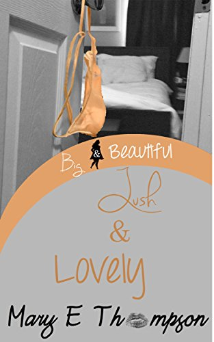 Lush & Lovely (Big & Beautiful Book 2), by Mary E Thompson