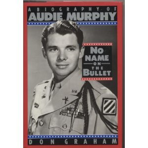 no-name-on-the-bullet-a-biography-of-audie-murphy