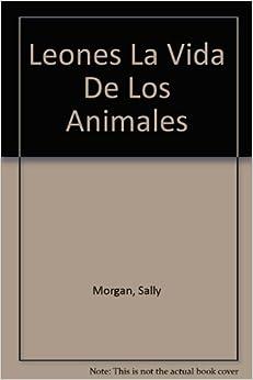 La Vida De Los Animales SERPIENTS: Sally Morgan: 9781595663986: Amazon