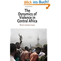 The Dynamics of Violence in Central Africa (National and Ethnic Conflict in the Twenty-First Century)