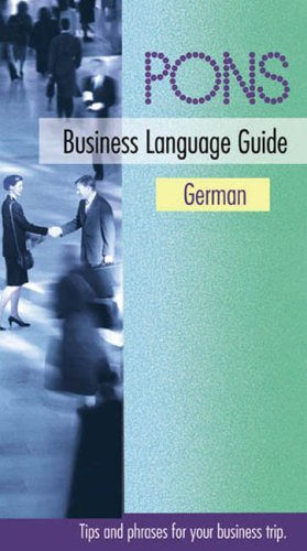 PONS Business Language Guide German. Your business-travel companion with intercultural tips