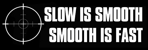 Slow is Smooth is Fast SNIPER SCOPE Bumper Sticker (decal logo window shoot gun military) (Slow Is Smooth compare prices)