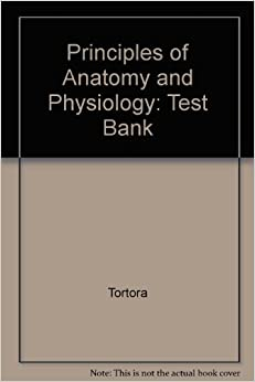 principles of anatomy and physiology test bank tortora. Black Bedroom Furniture Sets. Home Design Ideas