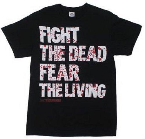 Fight The Dead Fear The Living - Walking Dead T-shirt