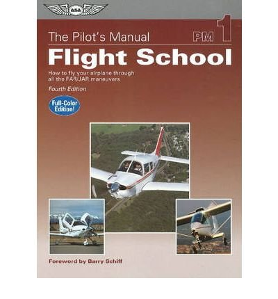 pilots-manual-flight-school-how-to-fly-your-airplane-through-all-the-far-jar-maneuvers-pilots-manual