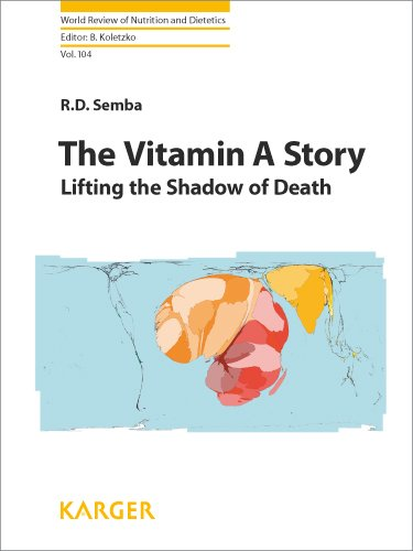 The Vitamin A Story: Lifting The Shadow Of Death (World Review Of Nutrition And Dietetics Vol.)