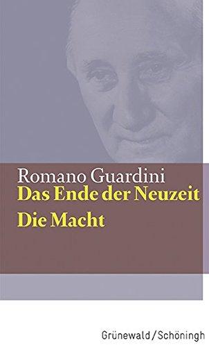 Das Ende der Neuzeit/Die Macht (Guardini Werke)  [Guardini, Romano] (Tapa Dura)