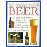 img - for THE COMPLETE GUIDE TO BEER, ILLUSTRATED ENCYCLOPEDIA: The Beers of the World book / textbook / text book