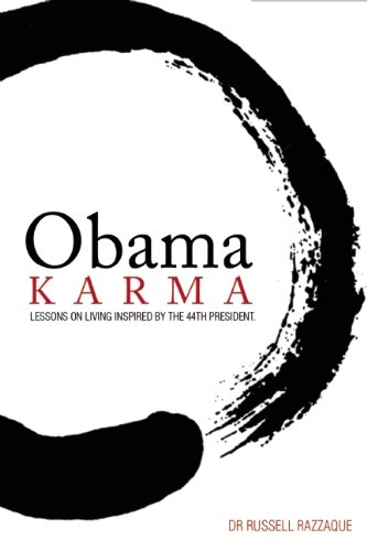 Obama Karma: Lessons on Living Inspired by the 44th President: Russell Razzaque: 9780984954315: Amazon.com: Books