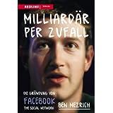 """Milliard�r per Zufall: Die Gr�ndung von Facebook The Social Networkvon """"Ben Mezrich"""""""
