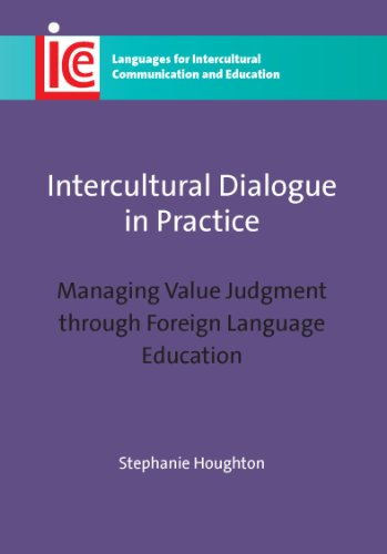 Intercultural Dialogue in Practice: Managing Value Judgment through Foreign Language Education (Languages for Intercultural Communication and Education)