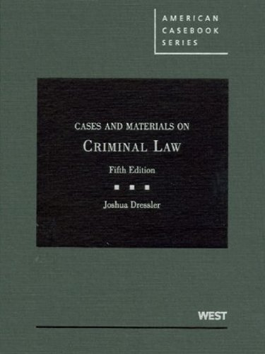 Dressler's Cases and Materials on Criminal Law, 5th...