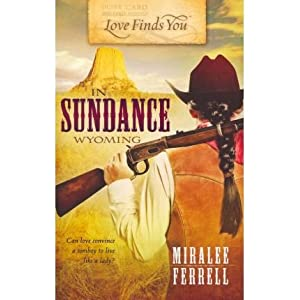 Love Finds You in Sundance, Wyoming (Love Finds You) [ LOVE FINDS YOU IN SUNDANCE, WYOMING (LOVE FINDS YOU) BY Ferrell, Miralee ( Author ) Aug-01-2011