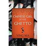 Chinese Girl in the Ghetto ~ Ying Ma