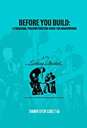 Before You Build: A Pre-Design, Pre-Construction Guide for Homeowners (Getting Started)