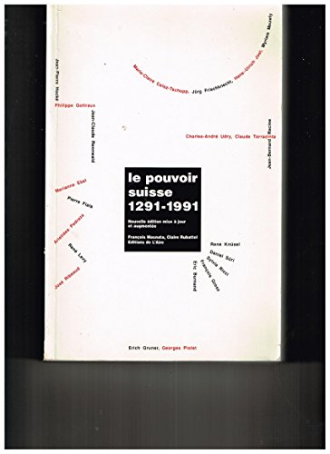 le-pouvoir-suisse-1291-1991-seduction-democratique-et-repression-suave