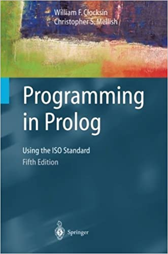 Programming in PROLOG Using the Iso Standard, 5TH EDITION