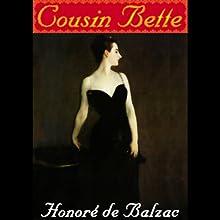 Cousin Bette   Livre audio Auteur(s) : Honore de Balzac Narrateur(s) : Johanna Ward