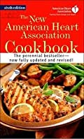 The New American Heart Association Cookbook By The American Heart Association