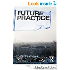 Future Practice: Conversations from the Edge of Architecture