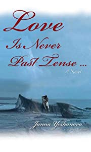 Love Is Never Past Tense...