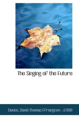 The Singing of the Future