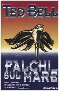 Falchi sul mare: Ted Bell: 9788830421509: Amazon.com: Books
