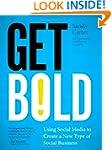 Get Bold: Using Social Media to Creat...