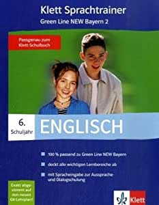 Klett Sprachtrainer. Englisch. 6. Schuljahr. Green Line New 2. Bayern. CD-ROM für Windows 98Se/ME/NT/2000: Englisch als 1. Fremdsprache. Lehrwerkbegleitende Schülersoftware. Bayern