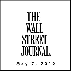 The Morning Read from The Wall Street Journal, May 07, 2012 | [The Wall Street Journal]