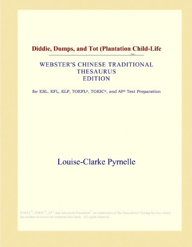 Diddie, Dumps, and Tot (Plantation Child-Life (Webster's Chinese Traditional Thesaurus Edition)