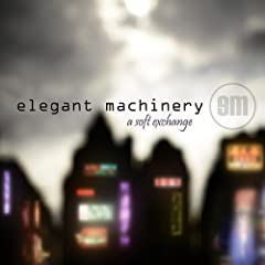 Elegant Machinery ? A Soft Exchange