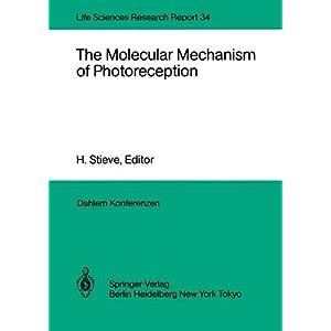 【クリックで詳細表示】The Molecular Mechanism of Photoreception: Report of the Dahlem Workshop on the Molecular Mechanism of Photoreception Berlin 1984, November 25-30 (Dahlem Workshop Report / Life Sciences Research Report) [ペーパーバック]