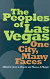 The Peoples of Las Vegas: One City, Many Faces (Wilbur Shepperson Series in Nevada History)