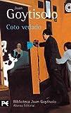 Coto vedado (El Libro De Bolsillo - Bibliotecas De Autor - Biblioteca Juan Goytisolo)