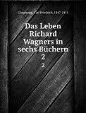 Das Leben Richard Wagners in sechs Büchern: 2