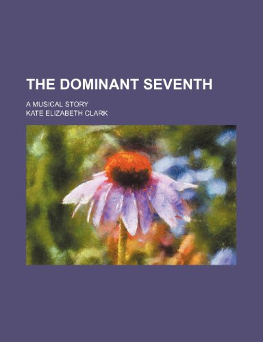 The dominant seventh; a musical story