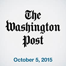 Top Stories Daily from The Washington Post, October 05, 2015  by  The Washington Post Narrated by  The Washington Post