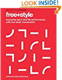 Free+Style: Maximize Sport and Life Performance with Four Basic Movements