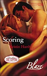 Scoring (Blaze Romance) (Authors) Hardy, Kristin (2004) published by Harlequin Mills & Boon [Paperback]