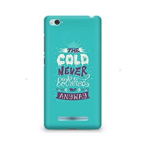 Motivatebox- Cold Never Bothered Me Premium Printed Case For Xiaomi Redmi Mi5 -Matte Polycarbonate 3D Hard case Mobile Cell Phone Protective BACK CASE COVER. Hard Shockproof Scratch-