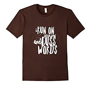 Men's i run on coffeine chaos and cuss words shirt Small Brown