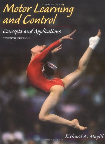 Motor Learning and Control: Concepts and Applications